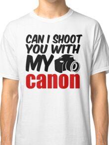 I'LL SHOOT YOU Classic T-Shirt