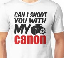 I'LL SHOOT YOU Unisex T-Shirt