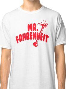 Mr. Fahrenheit Classic T-Shirt
