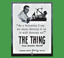 We must destroy The Thing! - The Thing From Another World! by perilpress