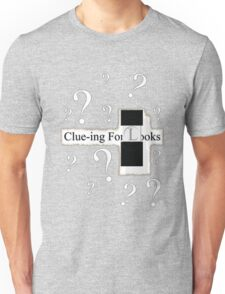 Clue-ing For Looks Unisex T-Shirt