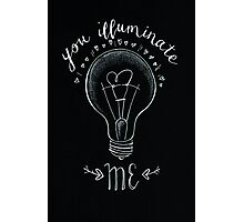 'You illuminate me'  Photographic Print