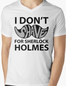 I Don't Shave For Sherlock Mens V-Neck T-Shirt