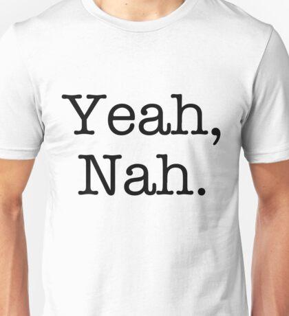 Yeah, Nah. Unisex T-Shirt