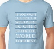 Offer the World Your Best Unisex T-Shirt