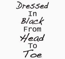 Dressed In Black From Head To Toe by aasshhlliinn