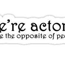 We're Actors! Sticker
