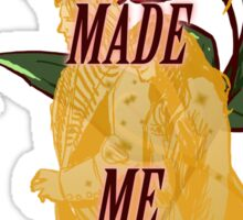 You Made Me Stronger Sticker