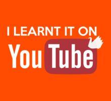 I learnt it on youtube Kids Tee