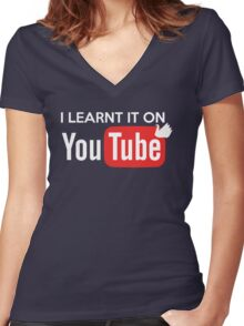 I learnt it on youtube Women's Fitted V-Neck T-Shirt