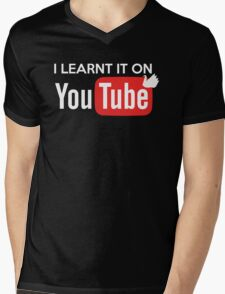 I learnt it on youtube Mens V-Neck T-Shirt