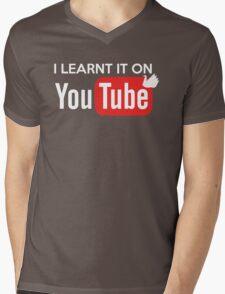 I learnt it on youtube Mens V-Neck T-Shirt