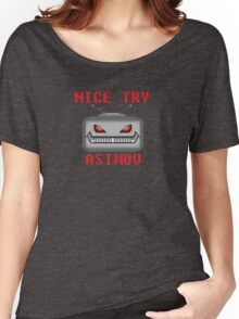 Nice Try Asimov -- Pixel Robot  Women's Relaxed Fit T-Shirt