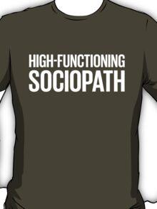 High-Functioning Sociopath - White T-Shirt
