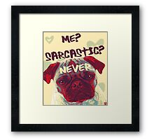 Pug Sarcasm Framed Print