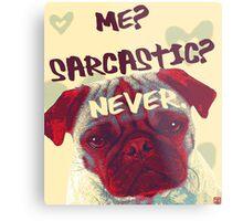Pug Sarcasm Metal Print