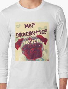Pug Sarcasm Long Sleeve T-Shirt