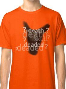 Death, Skull, Deaded???? Classic T-Shirt