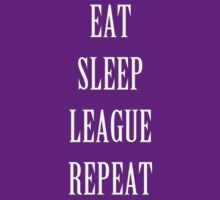 Eat Sleep League Repeat by Max Jank