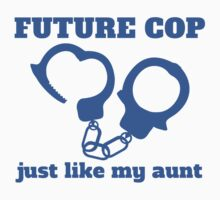 Future Cop Just Like My Aunt Baby Tee