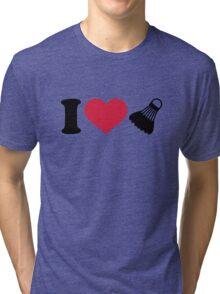 I love Badminton shuttlecock Tri-blend T-Shirt