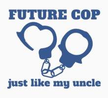 Future Cop Just Like My Uncle Kids Tee