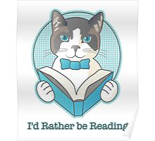 I'd Rather be Reading Gentleman Cat Poster