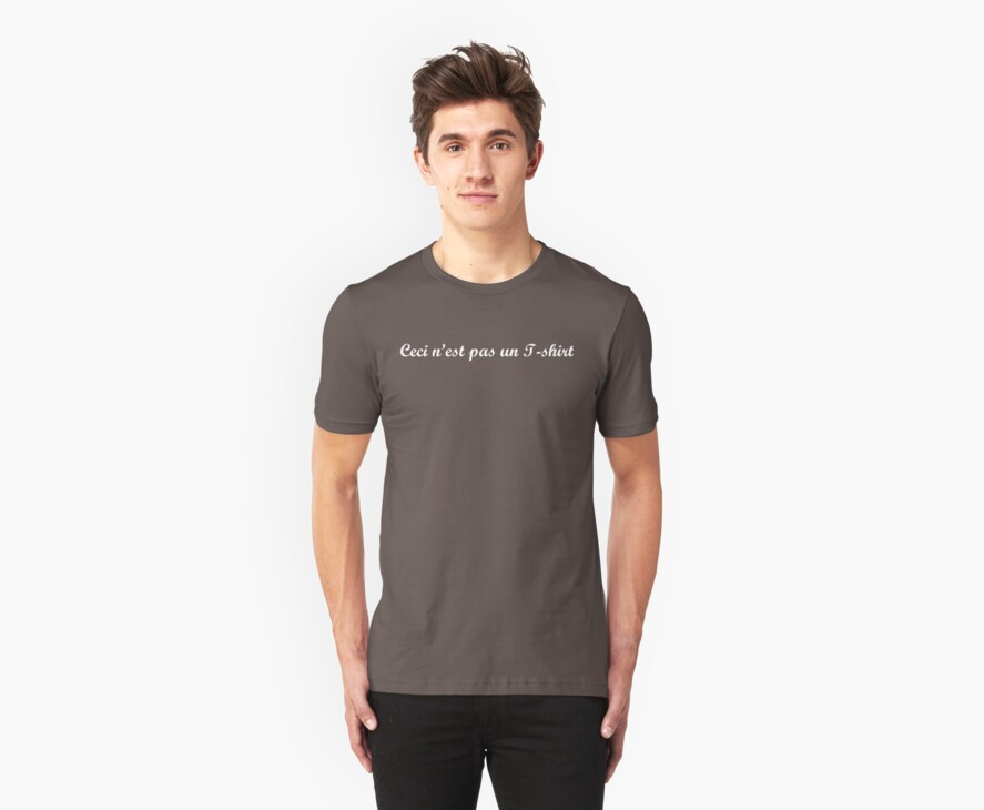 Ceci n'est pas un T-shirt by LPdesigns