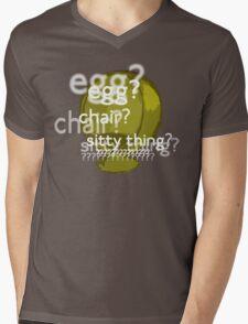 Egg? Chair? Sitty thing?  Mens V-Neck T-Shirt