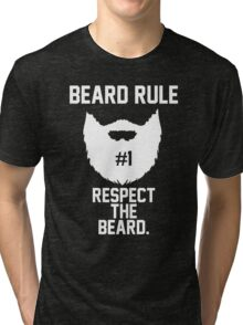 Beard Rule #1 Respect the Beard Tri-blend T-Shirt