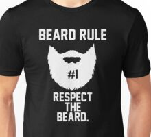 Beard Rule #1 Respect the Beard Unisex T-Shirt