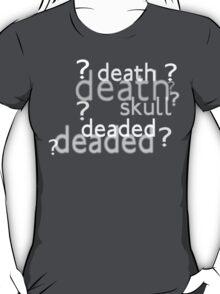 Death, Skull, Deaded? w/o background image T-Shirt