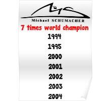 Michael Schumacher 7 times world champion  Poster