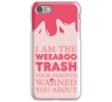 Weeaboo Trash iPhone Case/Skin