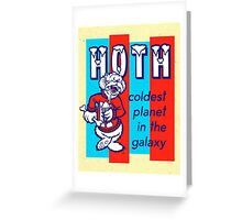 HOTH: COLDEST IN THE GALAXY Greeting Card