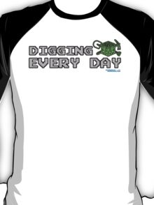 Digging Every Day T-Shirt