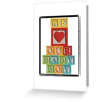We Love Our Baby Boy Greeting Card