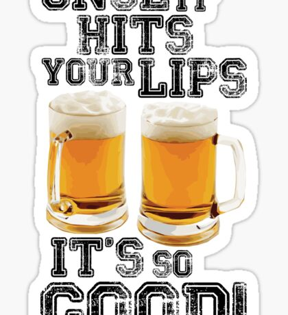 Once it hits your lips, it's so GOOD! (OLD SCHOOL) Sticker