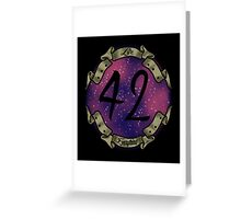 LIFE, UNIVERSE AND EVERYTHING! Greeting Card