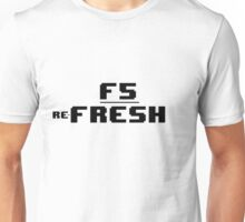 re-Fresh Unisex T-Shirt