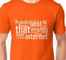 Your Internet Service Provider! Unisex T-Shirt