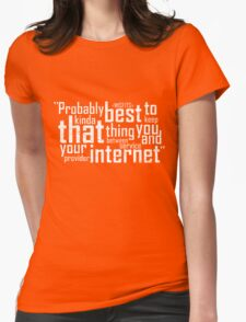 Your Internet Service Provider! Womens Fitted T-Shirt