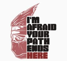 I'm afraid your path ends here Kids Tee