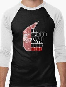I'm afraid your path ends here Men's Baseball ¾ T-Shirt