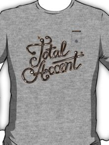 Total Accent With Me T-Shirt