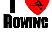I Heart Rowing by kwg2200