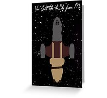 Firefly: You Can't Take The Sky From Me! Greeting Card