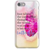 Became A Butterfly Quote  iPhone Case/Skin