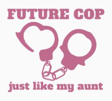 Future Cop Just Like My Aunt Kids Tee