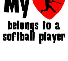 My Heart Belongs To A Softball Player by kwg2200